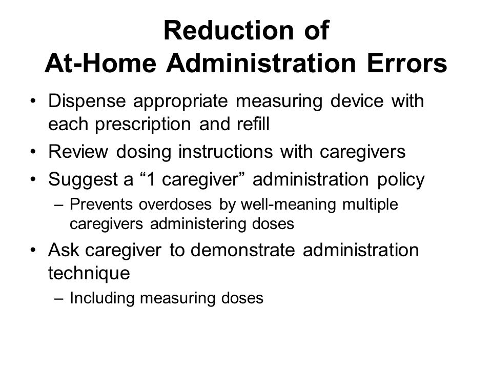 Reduction of At-Home Administration Errors