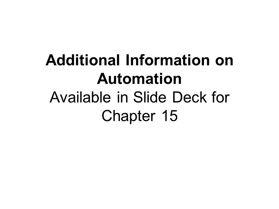 Additional Information on Automation Available in Slide Deck for Chapter 15