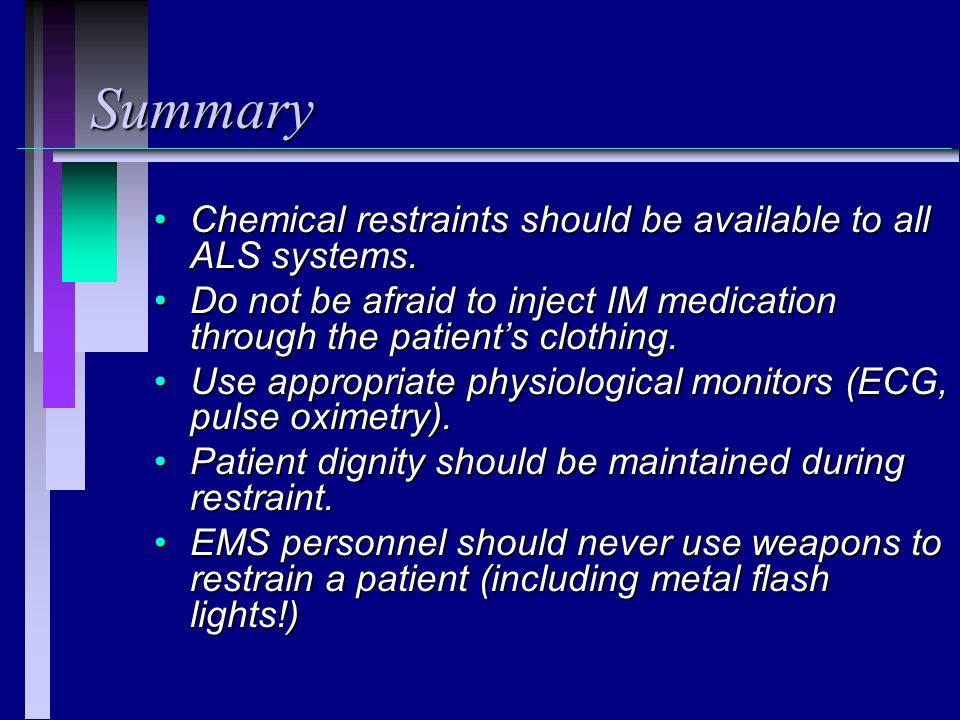 Summary Chemical restraints should be available to all ALS systems.