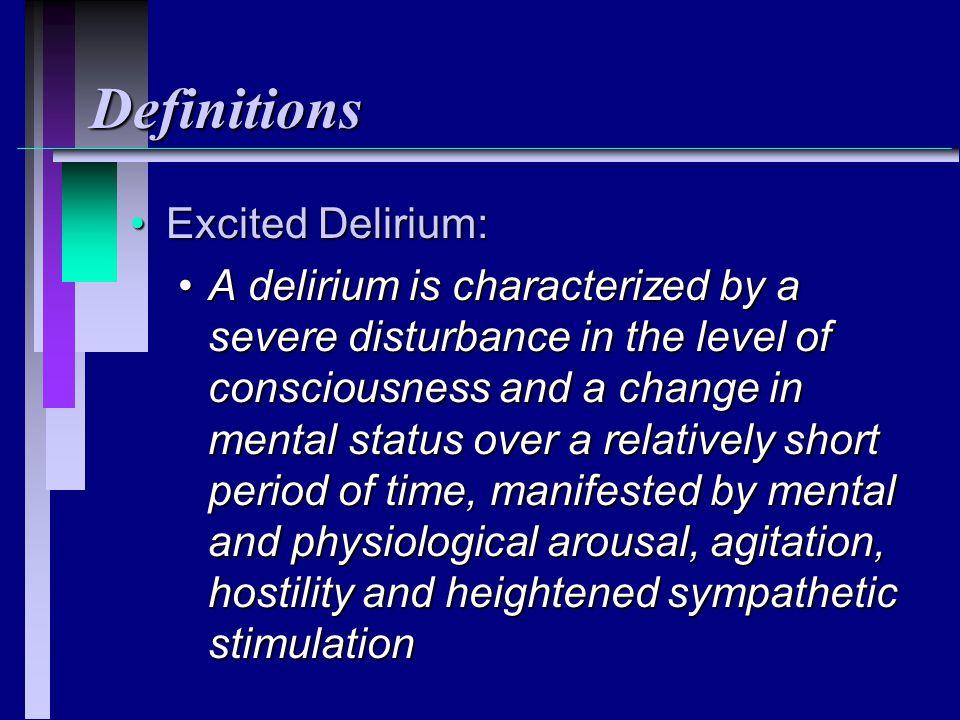 Definitions Excited Delirium: