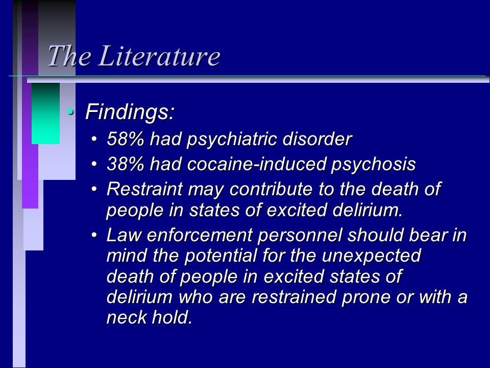 The Literature Findings: 58% had psychiatric disorder