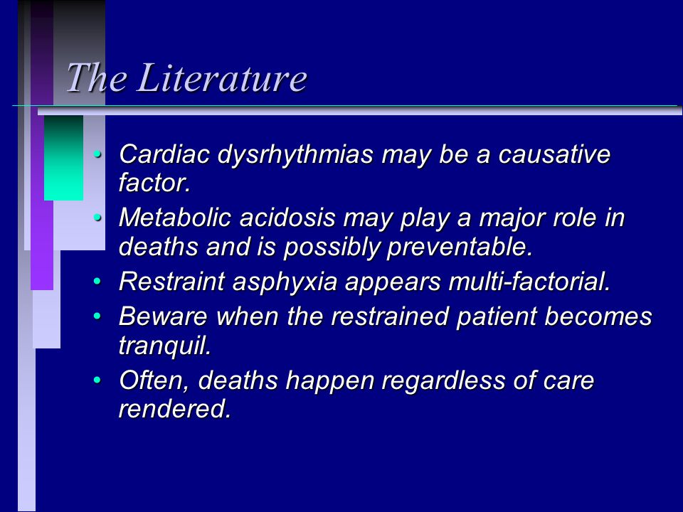 The Literature Cardiac dysrhythmias may be a causative factor.