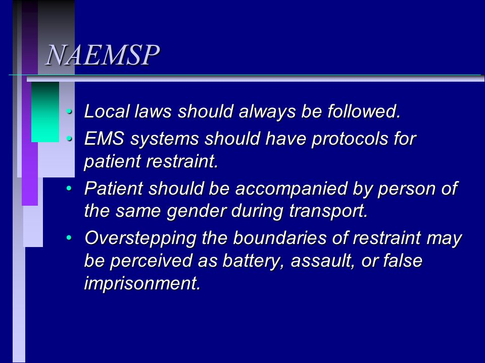 NAEMSP Local laws should always be followed.