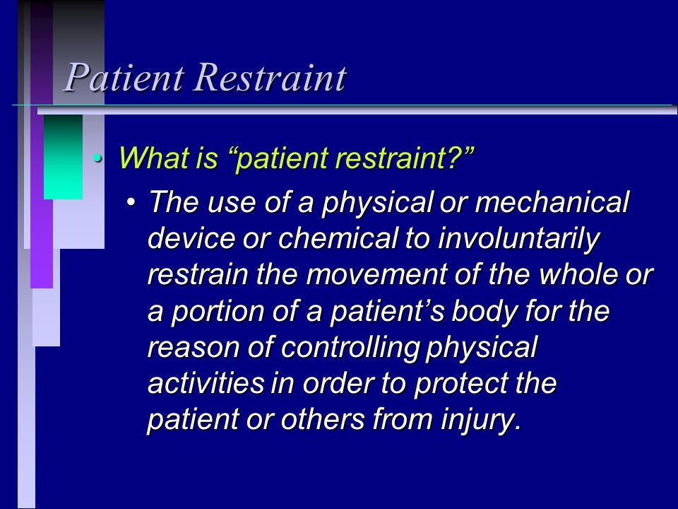 Patient Restraint What is patient restraint
