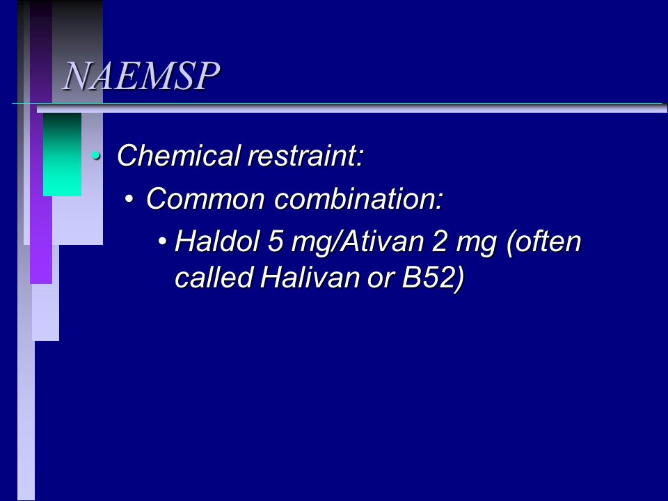 NAEMSP Chemical restraint: Common combination: