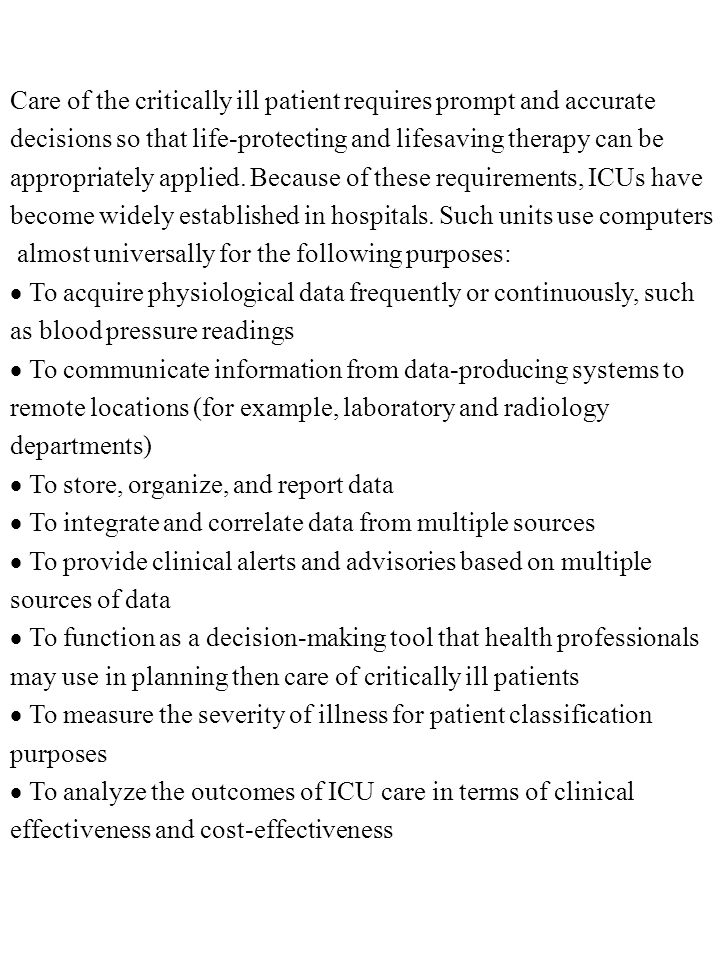 Care of the critically ill patient requires prompt and accurate