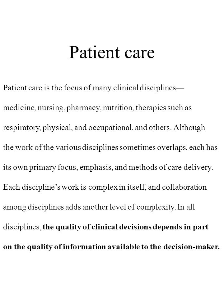 Patient care Patient care is the focus of many clinical disciplines—