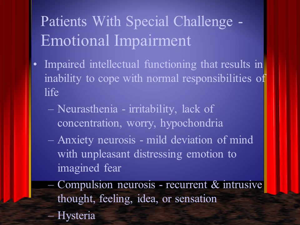Patients With Special Challenge - Emotional Impairment