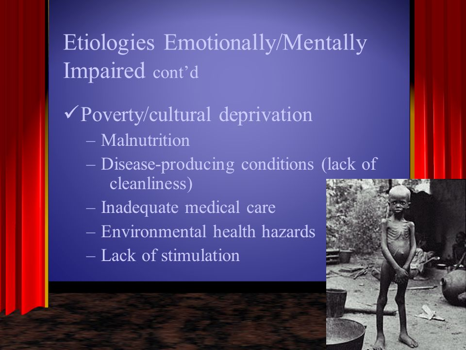 Etiologies Emotionally/Mentally Impaired cont'd