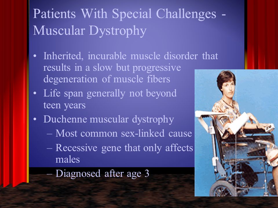 Patients With Special Challenges - Muscular Dystrophy