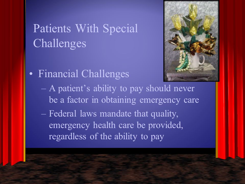 Patients With Special Challenges