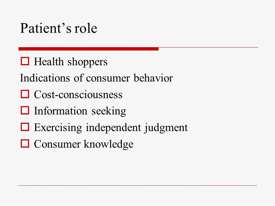 Patient's role Health shoppers Indications of consumer behavior