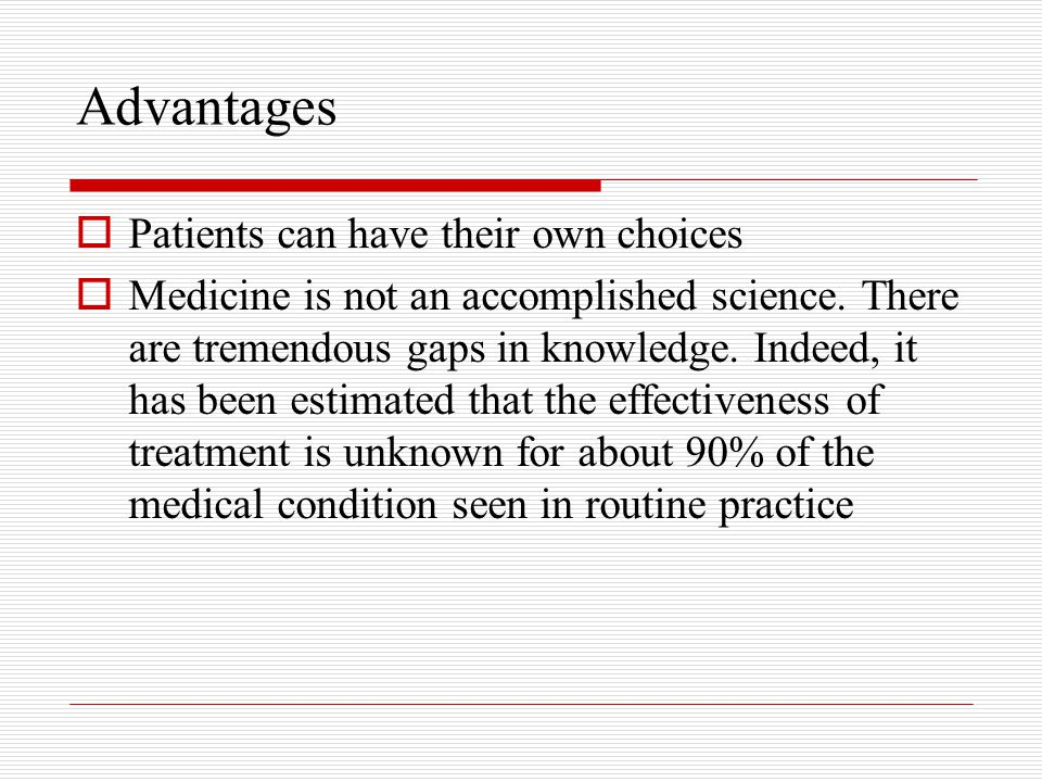 Advantages Patients can have their own choices