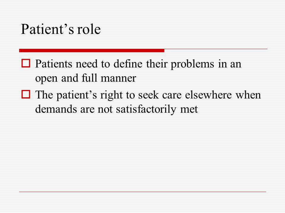 Patient's role Patients need to define their problems in an open and full manner.