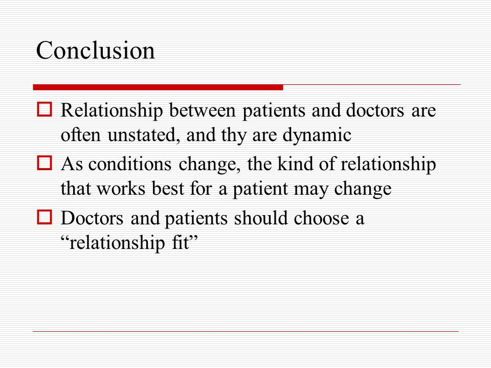 Conclusion Relationship between patients and doctors are often unstated, and thy are dynamic.