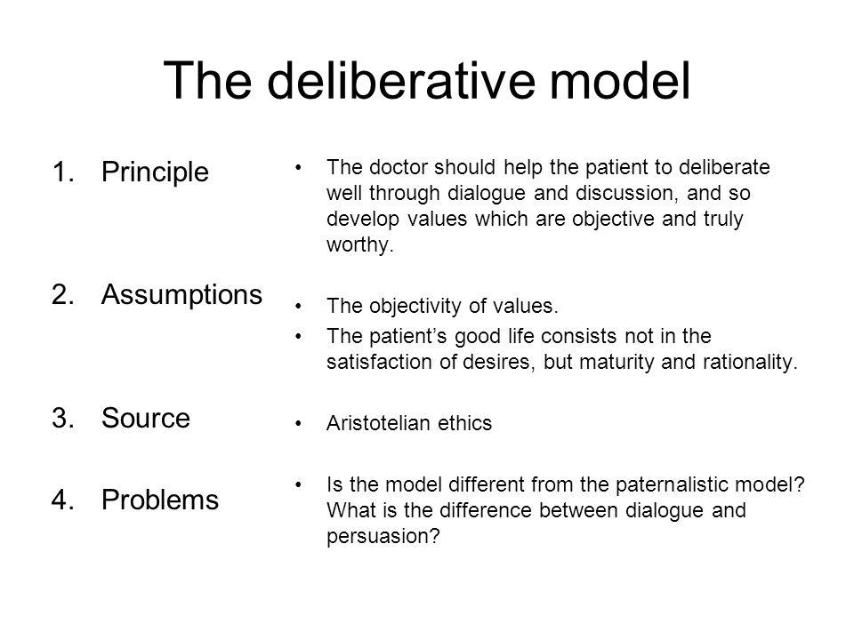 The deliberative model