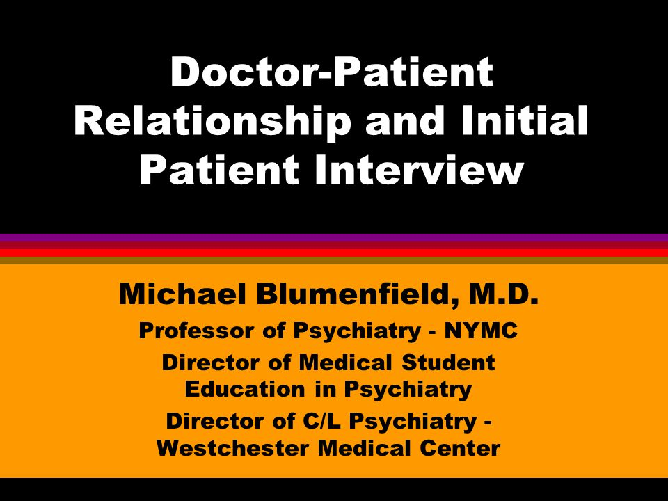 Doctor-Patient Relationship and Initial Patient Interview