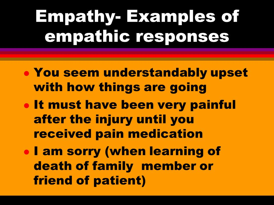 Empathy- Examples of empathic responses