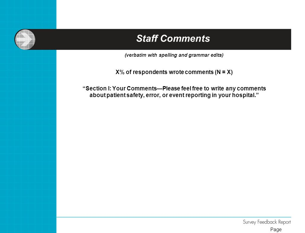 Staff Comments X% of respondents wrote comments (N = X)