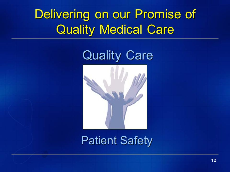 Delivering on our Promise of Quality Medical Care