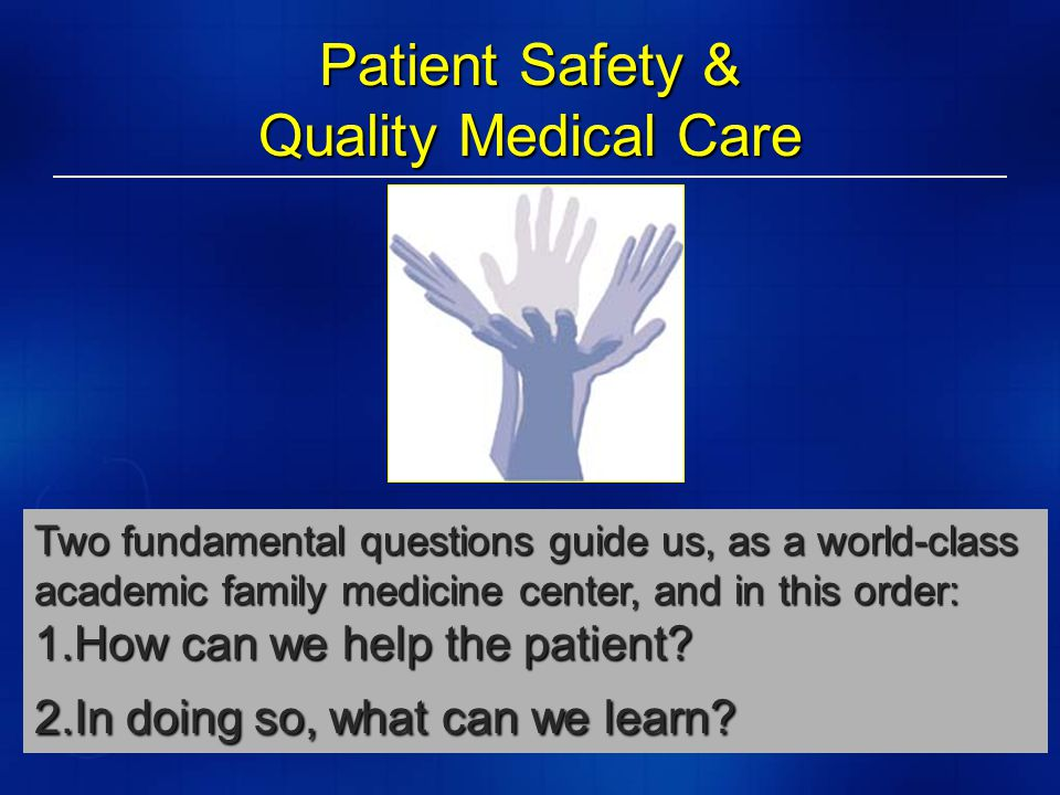 patient safety and quality supporting family A genuine caring and concern in our interactions with patients, families, and one  another  the quality and patient safety infrastructure supports intermountain's.