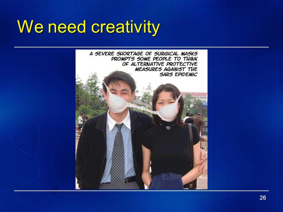 We need creativity