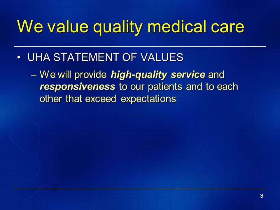 We value quality medical care