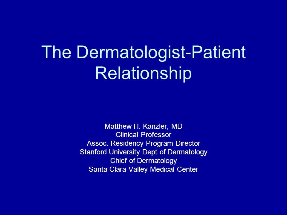 The Dermatologist-Patient Relationship