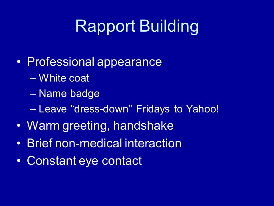 Rapport Building Professional appearance Warm greeting, handshake