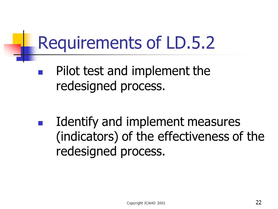 Requirements of LD.5.2 Pilot test and implement the redesigned process.
