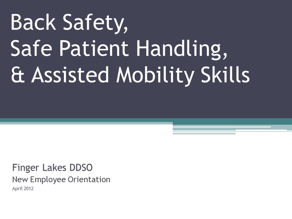 Back Safety, Safe Patient Handling, & Assisted Mobility Skills
