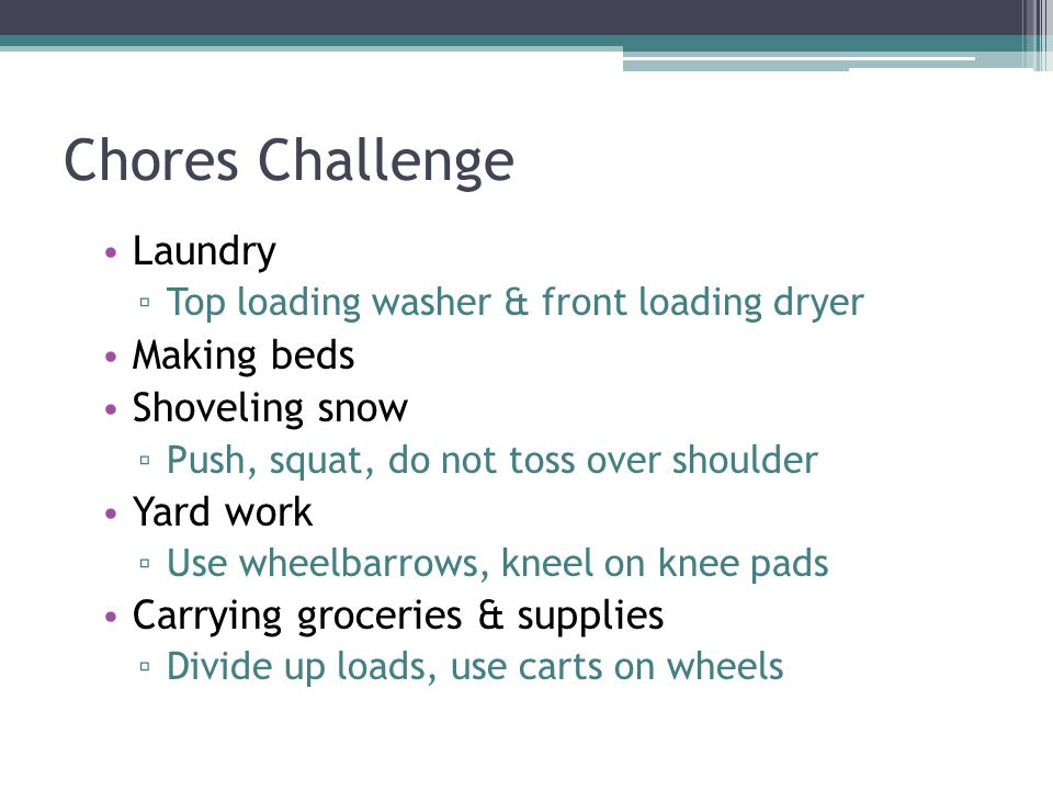 Chores Challenge Laundry Making beds Shoveling snow Yard work