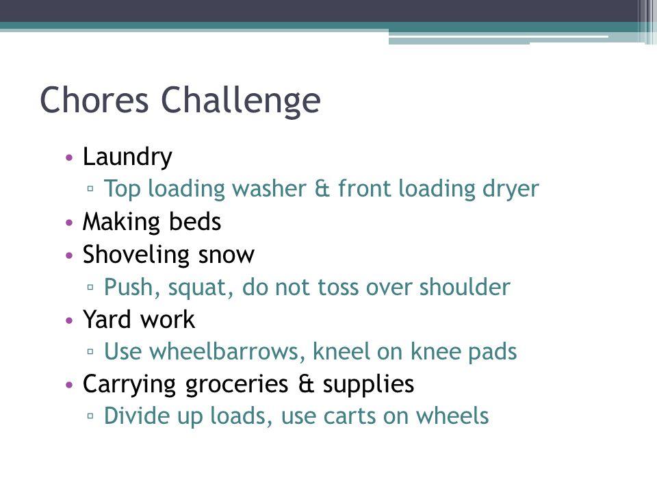 Chores Challenge Laundry Making beds Shoveling snow Yard work