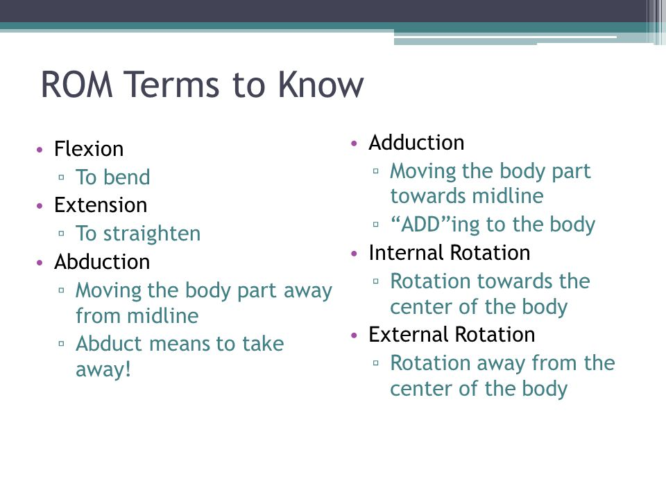 ROM Terms to Know Adduction Flexion