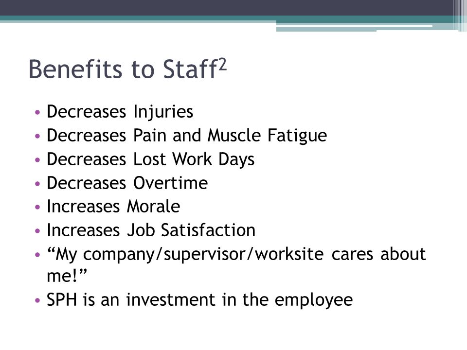 Benefits to Staff2 Decreases Injuries