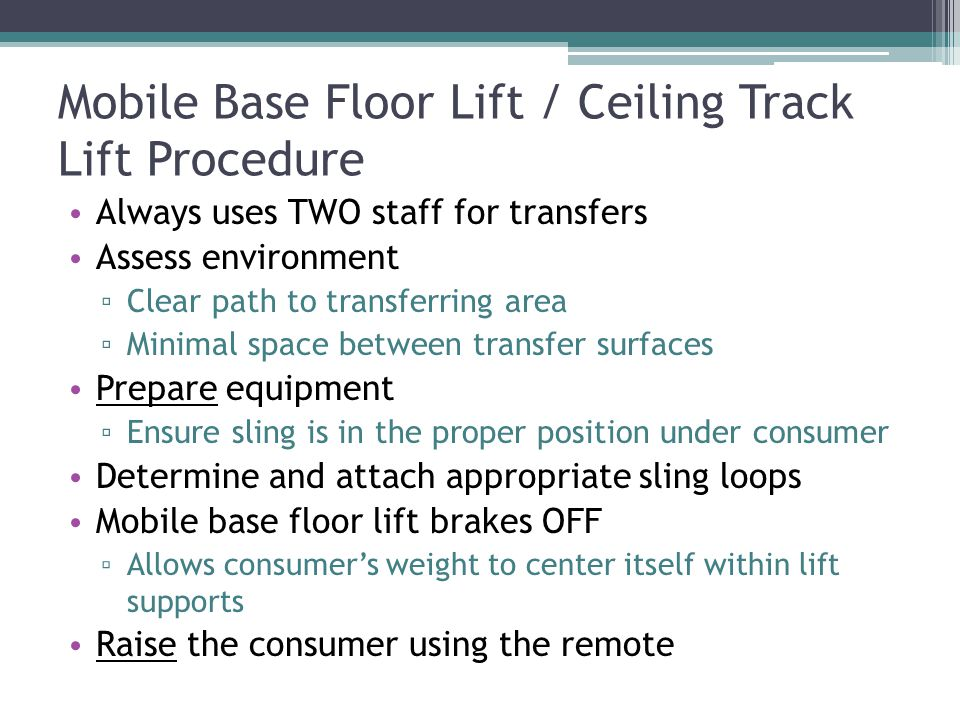 Mobile Base Floor Lift / Ceiling Track Lift Procedure