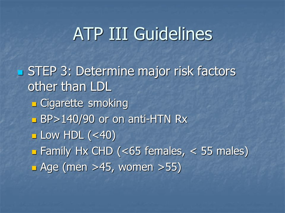 ATP III Guidelines STEP 3: Determine major risk factors other than LDL