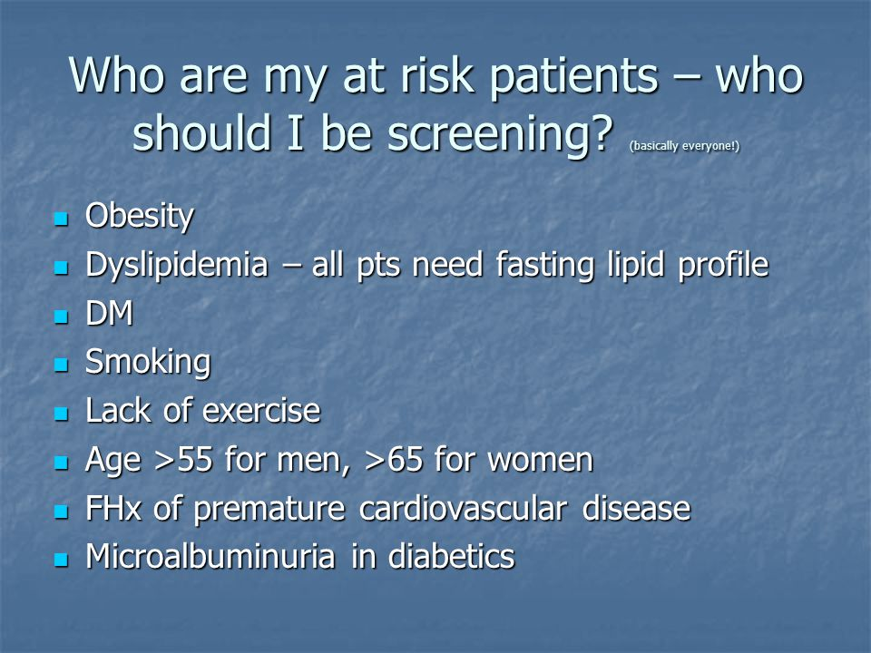 Who are my at risk patients – who should I be screening