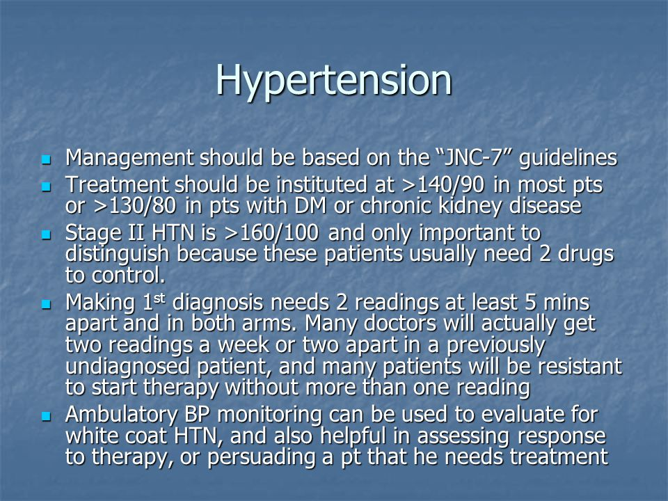 Hypertension Management should be based on the JNC-7 guidelines