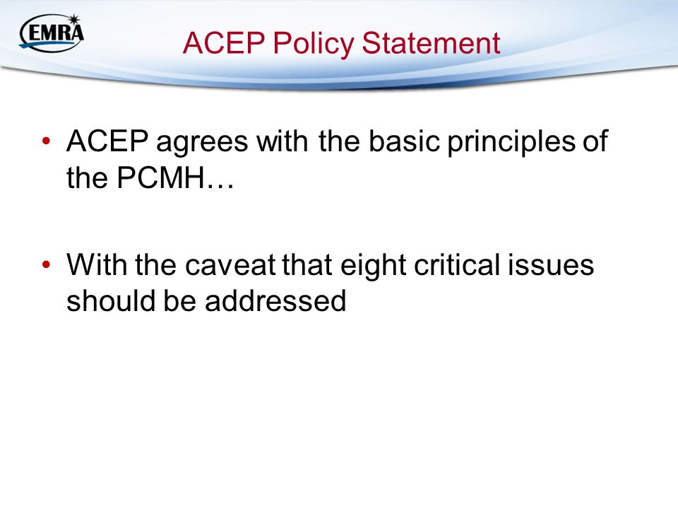 ACEP agrees with the basic principles of the PCMH…