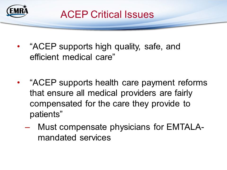 ACEP Critical Issues ACEP supports high quality, safe, and efficient medical care