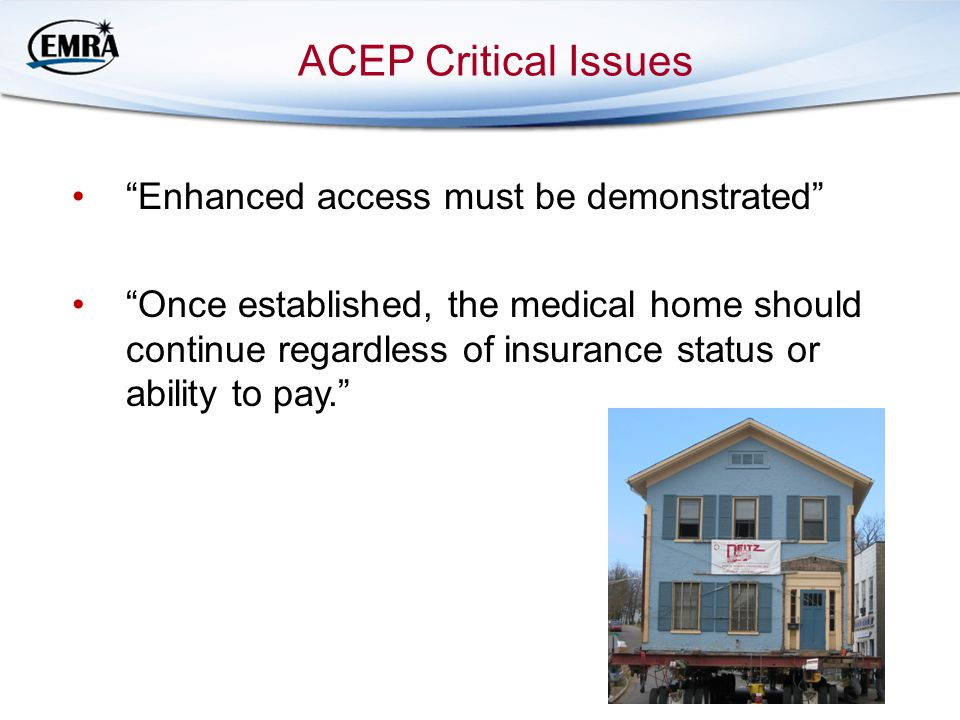 ACEP Critical Issues Enhanced access must be demonstrated