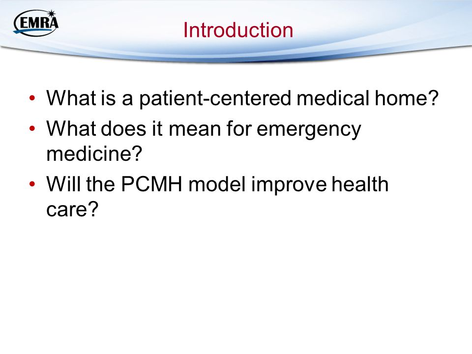Introduction What is a patient-centered medical home.