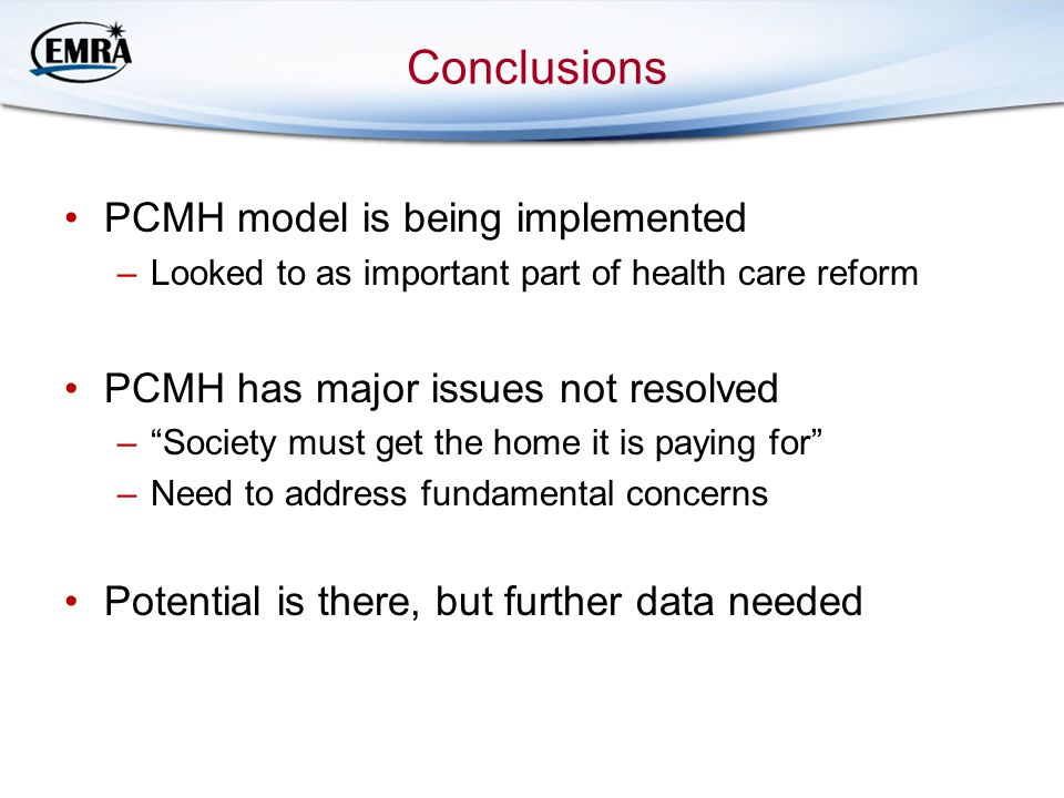 Conclusions PCMH model is being implemented