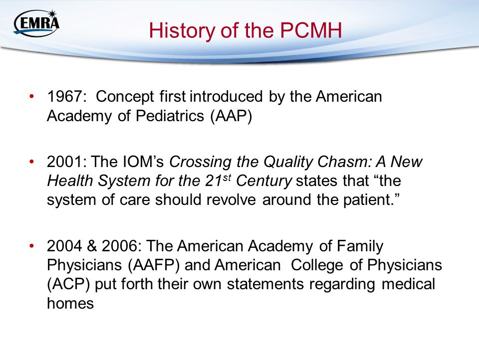 History of the PCMH 1967: Concept first introduced by the American Academy of Pediatrics (AAP)