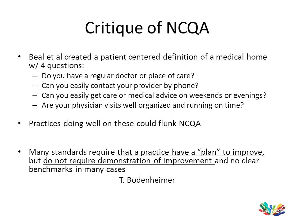 Critique of NCQA Beal et al created a patient centered definition of a medical home w/ 4 questions: