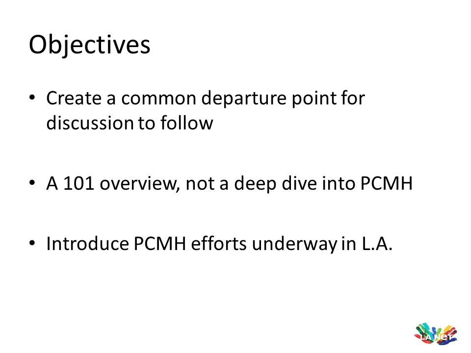 Objectives Create a common departure point for discussion to follow