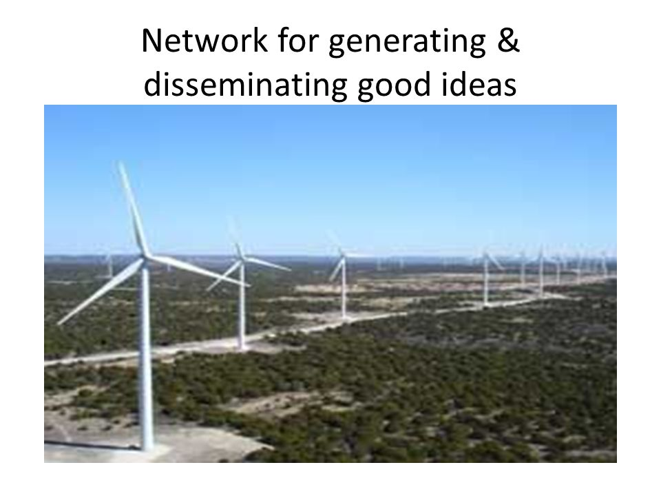 Network for generating & disseminating good ideas