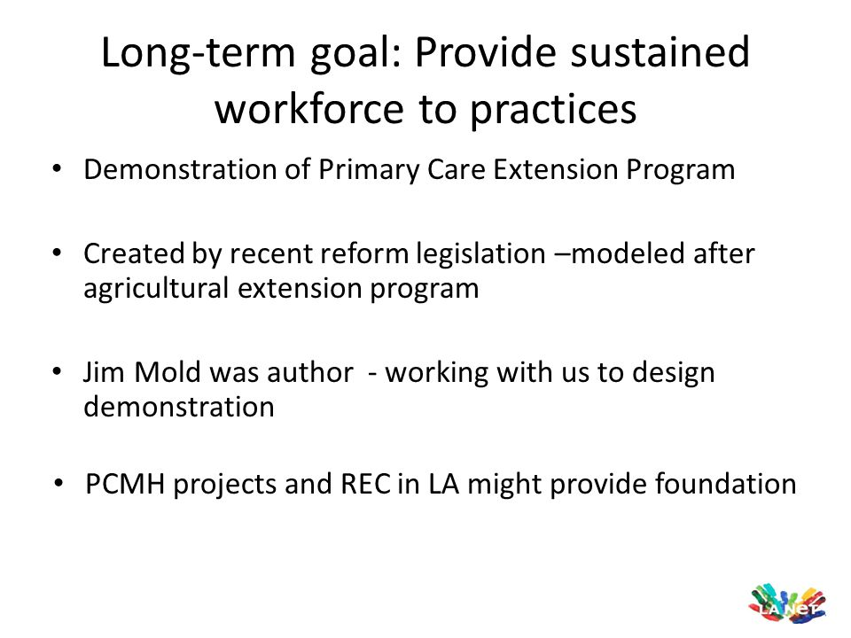 Long-term goal: Provide sustained workforce to practices