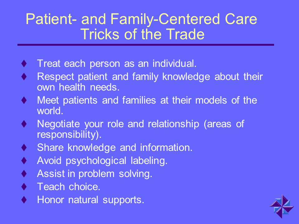 Patient- and Family-Centered Care Tricks of the Trade